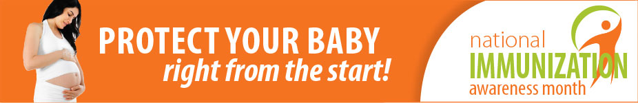 National Immunization Awareness Month - Healthy Start - Portect your baby right from the start!