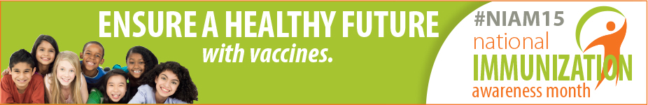 August is National Immunization Month: Ensure A Healthy Future with Vaccines
